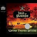 Isle of Swords Audiobook by Wayne Thomas Batson Narrated by Anthony Brawner