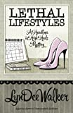 Lethal Lifestyles (A Headlines in High Heels Mystery) (Volume 6)