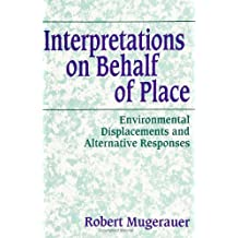 Interp on Behalf/Place: Environmental Displacements and Alternative Responses