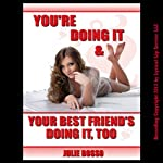 You're Doing It and Your Best Friend's Doing It Too: A First Anal Sex Rough MFF Threesome Short | Julie Bosso