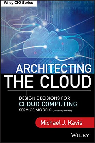 Architecting The Cloud  Design Decisions For Cloud Computing Service Models  Saas  Paas  And Iaas