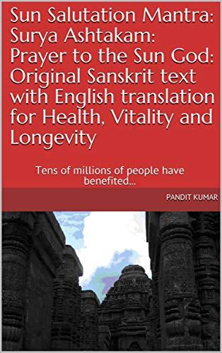Sun Salutation Mantra: Surya Ashtakam: Prayer to the Sun God: Original  Sanskrit text with English translation for Health, Vitality and Longevity