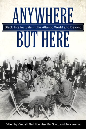 Download Anywhere But Here: Black Intellectuals in the Atlantic World and Beyond Pdf