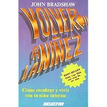 Volver a la Niñez (Spanish Edition)