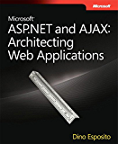 Microsoft ASP.NET and AJAX: Architecting Web Applications (Developer Reference)