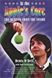 img - for At the Apple's Core: The Beatles from the Inside by Denis O'Dell (2003-01-01) book / textbook / text book