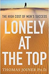 Lonely at the Top: The High Cost of Men's Success Hardcover