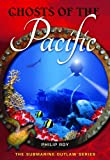 Ghosts of the Pacific (Submarine Outlaw)