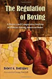 The Regulation of Boxing, Robert G. Rodriguez, 0786438622