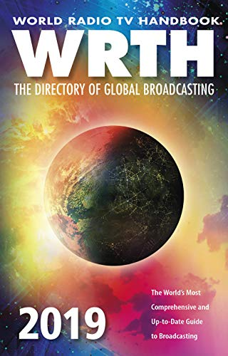 World Radio TV Handbook 2019: The Directory of Global Broadcasting