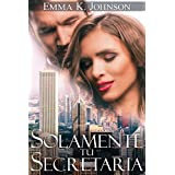 Solamente Tu Secretaria (Spanish Edition)