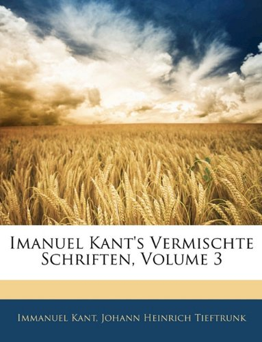 Imanuel Kant's Vermischte Schriften, Volume 3 (Latin Edition) PDF