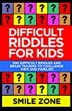 Difficult Riddles For Kids: 300 Difficult Riddles and Brain Teasers to Challenge Kids and Families (Riddle Books For Kids Book 1)