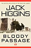 Bloody Passage, Jack Higgins, 1453200347