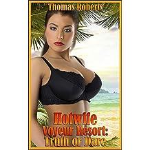 "Hotwife Voyeur Resort: Truth or Dare: Book 3 of ""Hotwife Voyeur Resort"""