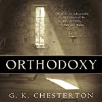 Orthodoxy: Centennial Edition | G. K. Chesterton