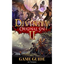Divinity: Original Sin 2 Guide Book: Strategy guide packed with information about walkthroughs, quests, skills and abilities and much more!
