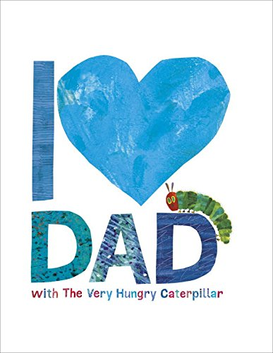 Book Cover: I Love Dad with The Very Hungry Caterpillar