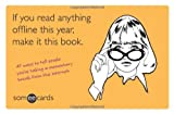 img - for If You Read Anything Offline This Year, Make It This Book (someecards): 45 ways to tell people you're taking a momentary break from the internet book / textbook / text book