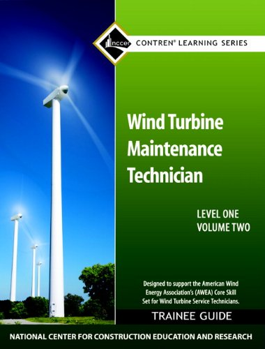 Wind Turbine Maintenance Level 1 Volume 2 Trainee Guide (National Center for Construction Education and Research Contren Learning) (National Center For Research In Vocational Education)