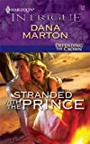 Stranded with the Prince, Dana Marton, 0373694733