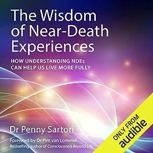 The Wisdom of Near Death Experiences Hörbuch