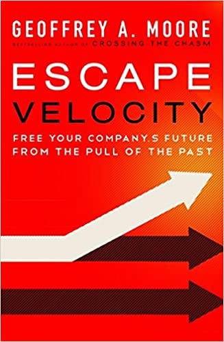 image for Escape Velocity: Free Your Company's Future from the Pull of the Past