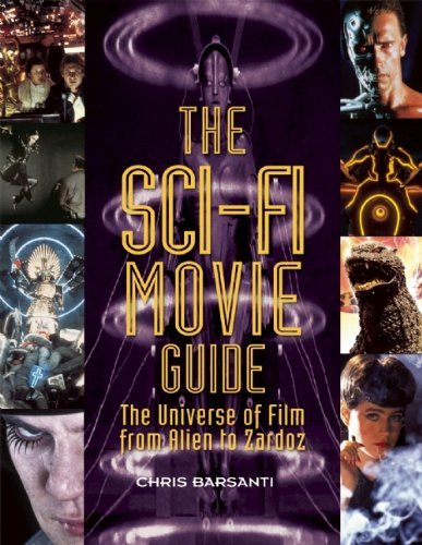 The Sci-Fi Movie Guide: The Universe of Film from Alien to Zardoz by Chris Barsanti (2014-10-14)