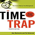 The Time Trap, 4th Edition: The Classic Book on Time Management Audiobook by Alec Mackenzie, Pat Nickerson Narrated by Sean Pratt
