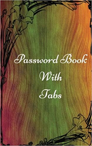 Password Book With Tabs: Internet Password Organizer Book keep track webpage, username, and password (Password Log) (Volume 3)