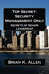 Top Secret: Security Management Only!: Secrets Of Senior Leadership