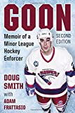 Goon: Memoir of a Minor League Hockey Enforcer, 2d ed.