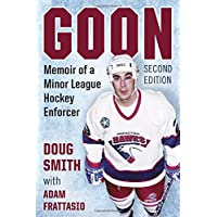 Goon: Memoir of a Minor League Hockey Enforcer