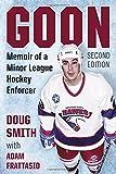 img - for Goon: Memoir of a Minor League Hockey Enforcer, 2d ed. book / textbook / text book