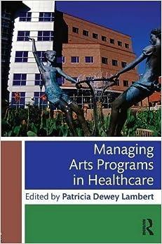 Book Managing Arts Programs in Healthcare (2015-10-17)