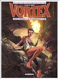 Vortex : Tess Wood & Campbell, tome 8 par  Stan