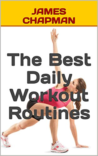 the best daily workout routines kindle edition by james chapman