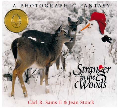 Stranger in the Woods: A Photographic Fantasy (Nature): Sams, Carl R.,  Stoick, Jean: 9780967174808: Amazon.com: Books