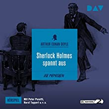 Sherlock Holmes spannt aus (Die Memoiren des Sherlock Holmes - Hörspiel 6) Hörspiel von Arthur Conan Doyle Gesprochen von: Peter Pasetti, Horst Tappert