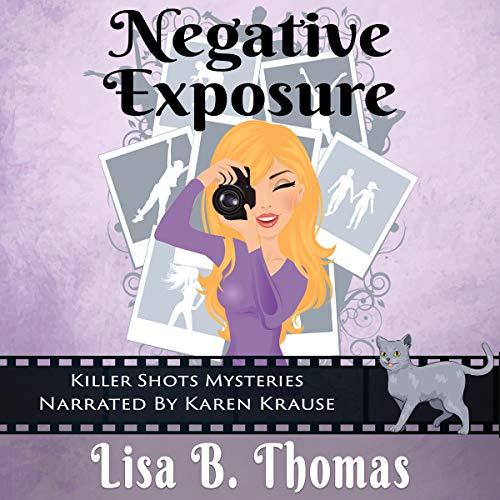 Negative Exposure: Killer Shots Mysteries
