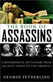 The Book of Assassins, George Fetherling, 0471158917