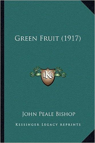Book Green Fruit (1917) by John Peale Bishop (2010-09-10)
