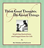 Think Good Thoughts, Do Good Things, Bret Nicholaus and Paul Lowrie, 0975580132