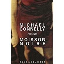 Moisson noire : Les meilleures nouvelles policières américaines présentées par Michael Connelly