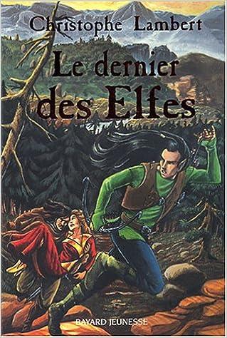 Lire des livres gratuitement en ligne sans téléchargement Le dernier des Elfes iBook by Christophe Lambert