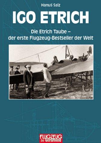 Igo Etrich : Die Etrich Taube - der erste Flugzeug