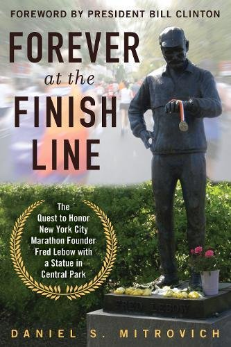 Forever at the Finish Line: The Quest to Honor New York City Marathon Founder Fred Lebow with a Statue in Central - Cross County Ny