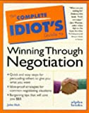 Complete Idiot's Guide to Winning Through Negotiation, Robert K. Heady, 0028610377