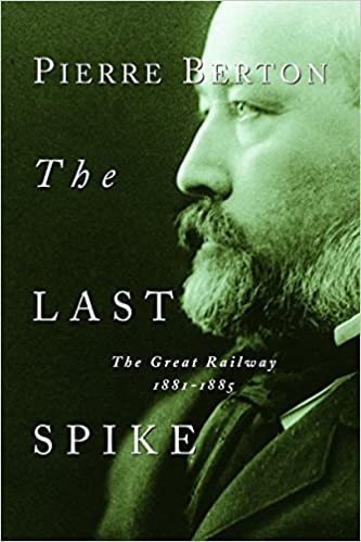1881-1885 The Great Railway The Last Spike