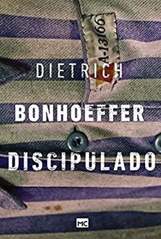 Discipulado eBook: Dietrich Bonhoeffer, Murilo Jardelino